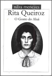 Escritora Nilza Menezes retrata vida de Rita Queiroz em Obra Literária